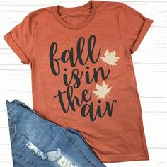 Fall Svg Fall Cut Files Silhouette Files Cricut Files Autumn Svg Fall Shirt Svg Fall Leaves Svg Fall Dxf Fall Is in The Air - Meme Shirts - Ideas of Meme Shirts - Meme Shirts, Vinyl Shirts, Custom Shirts, Autumn T Shirts, Winter Shirts, Cute Shirt Designs, Personalized T Shirts, Monogram Shirts, S Shirt