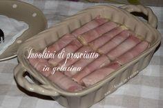 involtini di prosciutto in gelatina