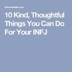 10 Kind, Thoughtful Things You Can Do For Your INFJ