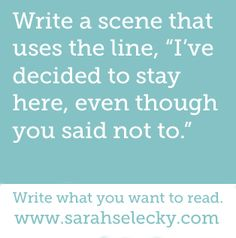 "Write a scene that uses the line, ""I've decided to stay here, even though you said not to."""