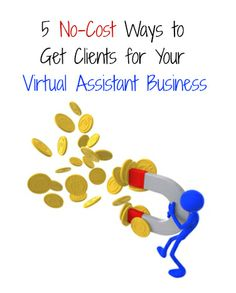 5 no-cost ways to get clients for your Virtual Assistant Business  | VAnetworking.com - The Virtual Assistant Network since 2003