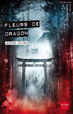 Fleurs de dragon  Auteur : NOIREZ Jérome Illustrateur : POLICE Aurélien