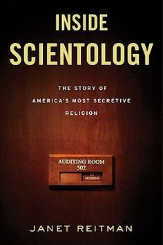 Inside Scientology: The Story of America's Most Secretive Religion by Janet Reitman (nonfiction)