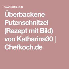 Überbackene Putenschnitzel (Rezept mit Bild) von Katharina30 | Chefkoch.de