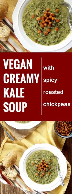 Vegan Creamy Kale Soup with Spicy Roasted Chickpeas Vegan Dinner Recipes, Soup Recipes, Whole Food Recipes, Cooking Recipes, Raw Vegan, Vegan Vegetarian, Vegetarian Recipes, Healthy Recipes, Vegan Soups