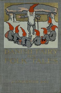 Danish Fairy  Folk Tales: Tomtes or elves.