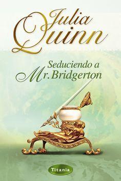 BRIDGERTON #4 - Seduciendo a Mr. Bridgerton // Julia Quinn // Titania romántica histórica (Ediciones Urano)