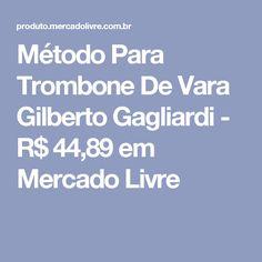 Método Para Trombone De Vara Gilberto Gagliardi - R$ 44,89 em Mercado Livre