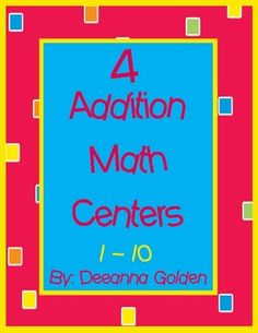 Four math centers where students can practice writing and solving math addition problems through 10.  These centers are not theme related and requi...