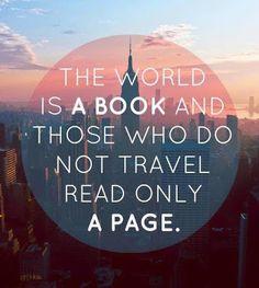 """""""Il mondo è un libro e chi non viaggia ne conosce solo una pagina."""" (Sant'Agostino) http://www.uniquevisitor.it/magazine/citazioni-frasi-celebri-sui-viaggi.php"""