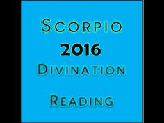 Scorpio Astrology & Tarot for 2016 Divination Reading by Mystic GLoLady