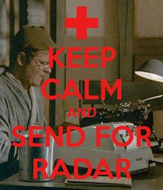 KEEP CALM AND SEND FOR RADAR. Another original poster design created with the Keep Calm-o-matic. Buy this design or create your own original Keep Calm design now. Best Tv Shows, Favorite Tv Shows, Movies And Tv Shows, Happy Days Tv Show, Rising Damp, Mash 4077, Old Shows, Tv Show Quotes, Get To Know Me