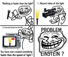 Faster than the speed of light (Troll Physics).