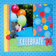 Queen & Co.'s new 2013 release - Birthday Collection - Celebrate layout by designer Susan Weinroth. Birthday Scrapbook Layouts, Baby Scrapbook Pages, Baby Boy Scrapbook, Scrapbook Sketches, Scrapbook Page Layouts, Scrapbook Cards, Scrapbooking Ideas, Picture Layouts, Card Making