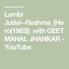 Lambi Judai--Reshma_(Hero(1983))_with GEET MAHAL JHANKAR - YouTube