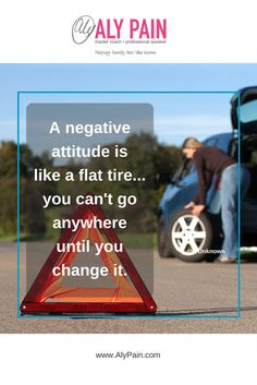 A negative attitude is like a flat tire... you can't go anywhere until you change it. #negativenelly #thepowerofpositive #yourchoice #bethechange #okanagan #relationshipcoach