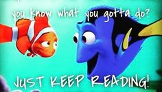 Just keep reading! Books To Read, My Books, Classroom Memes, Aging Quotes, Disney Rooms, Library Programs, Library Displays, My Poetry, Finding Nemo