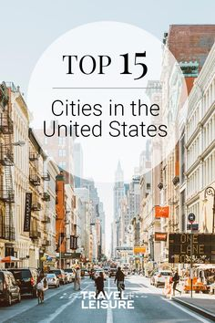 The Top 15 Cities in the United States are great option for getaways from the real world, or for a simply beautiful road trip with your family! #Travel #UnitedStates #Cities #Getaway #Summer #Fall #Vacation #WheretoTravel | Travel + Leisure - The 15 Best Cities in the United States