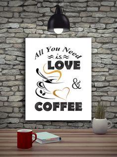 All You Need Is Love Coffee Printable Wall Art Coffee Kitchen Decor, Kitchen Wall Art Kitchen Wall Decor, Home Printable Artwork Love Poster
