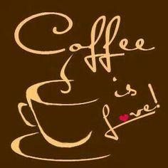 Coffee is love! / Coffee Shop Stuff