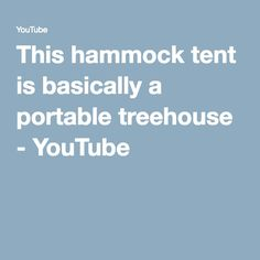 This hammock tent is basically a portable treehouse - YouTube