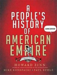 A People's History of American Empire: The American Empire Project, A Graphic Adaptation, a book by Howard Zinn, Mike Konopacki, Paul Buhle Political Comics, Political Science, Howard Zinn, History Books, Art History, Nonfiction Books, Free Books, Book Worms, Books Online