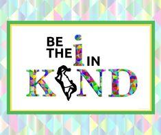 Be the I in Kind. Be kind. Like Me, Free