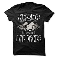 (Tshirt Great) Never Underestimate The Power Of Lap dance 999 Cool Job Shirt [Tshirt design] Hoodies, Tee Shirts
