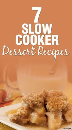 7 Slow Cooker Dessert Recipes--so yummy! All of these are awesome, easy options for Thanksgiving dessert!