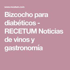 Bizcocho para diabéticos - RECETUM Noticias de vinos y gastronomía