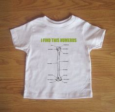 I Find This Humerus Funny Saying Childrens by VicariousClothing, $16.00