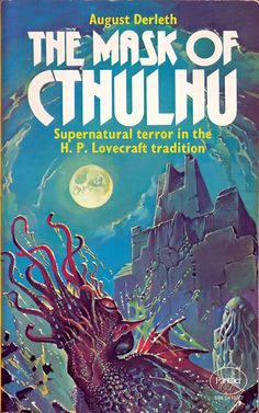 MONSTER BRAINS: Horror, Sci Fi, Fantasy Book Covers > The Mask of Cthulhu, August Derleth