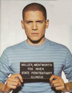 Wentworth Miller - if I shared a cell with him in prison, I wouldn't be trying to escape.