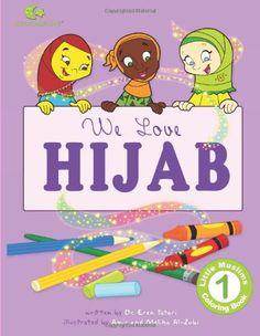 A Crafty Arab: 99 Muslim Children Books - We Love Hijab by Dr. Montessori Preschool, Preschool At Home, Ramadan Activities, Activities For Kids, Muslim Book, Islamic Cartoon, Islam For Kids, Arabic Lessons, Islamic Studies