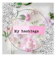 """""""My hashtags"""" by love2becreative ❤ liked on Polyvore featuring art, CreativeIcons, creativecollageicons, Springrefresh2016, CreativeHashtags and CanIGetTenLikes"""
