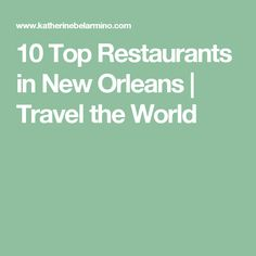 10 Top Restaurants in New Orleans | Travel the World