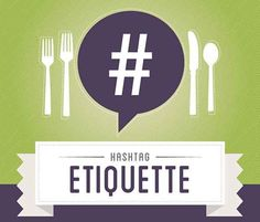 Infographic of the Day: Hashtag Etiquette