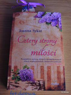 """Moje Małe Czarowanie: """"Cztery strony miłości"""" Joanna Sykat - recenzja ks..."""