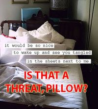 Pillow threats