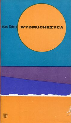 """""""Wydmuchrzyca"""" Leszek Bakuła Cover by Jerzy Jaworowski Published by Wydawnictwo Iskry 1971"""