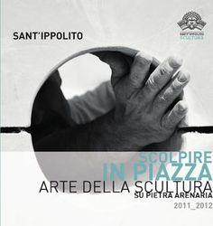 Scolpire in Piazza - Catalogo 2011 2012