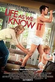 Life As We know It One of my new favorite movies