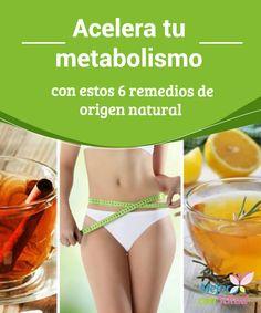 Acelera tu #metabolismo con estos 6 remedios de origen natural  Más allá de ayudarnos a bajar de  #peso, un metabolismo activo nos permite tener más #energía #PerderPeso