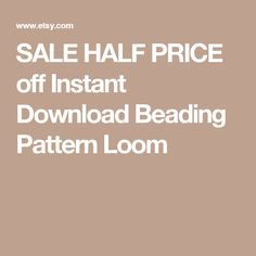 SALE HALF PRICE off Instant Download Beading Pattern Loom