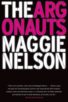 The Argonauts, by Maggie Nelson | 48 Books You Need To Read In Your 30s