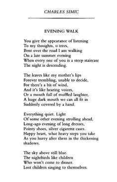 """""""Evening Walk"""" by Charles Simic   #poem #poetry   http://www.poetryfoundation.org/poetrymagazine/browse/156/5#!/20602537?utm_source=tumblr_medium=social_media_campaign=general_marketing"""