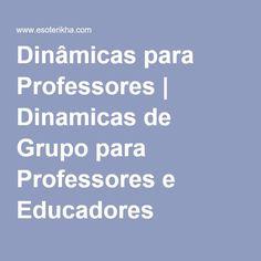 Dinâmicas para Professores | Dinamicas de Grupo para Professores e Educadores