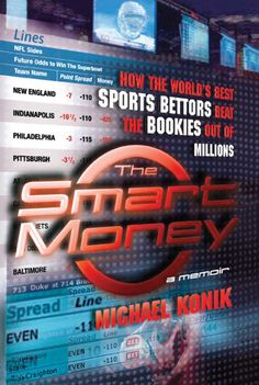 The Smart Money: How the World's Best Sports Bettors Beat the Bookies Out of Millions on Scribd