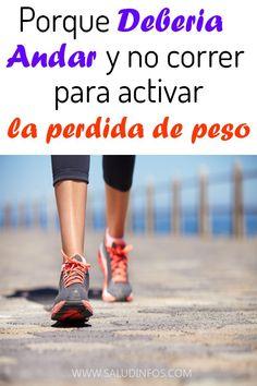 porque deberia andar y no correr para activar la perdida de peso  #perdida #peso #consejos
