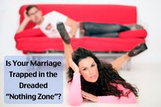 "Is Your Marriage Trapped In The Dreaded ""Nothing Zone""? - ONE Extraordinary Marriage"